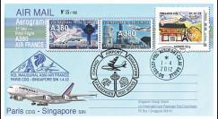 """A380-176 : 2012 - FFC FRANCE """"Airbus A380 Air France - 1er Vol AF256 Paris-Singapour"""""""
